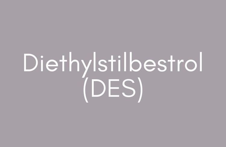 Diethylstilbestrol DES