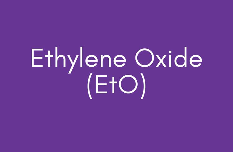 Ethylene Oxide (EtO)