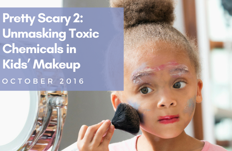 Pretty Scary 2: Unmasking Toxic Chemicals in Kids' Makeup
